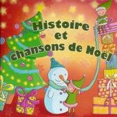 Histoire et chansons de Noël by Rémi Guichard