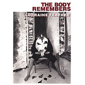 The Body Remembers by Lorraine Feather