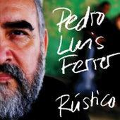 Rústico by Pedro Luis Ferrer