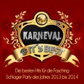 Karneval @ It's Best – Die besten Hits für die Fasching Schlager Party des Jahres 2013 bis 2014 by Various Artists