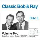 Classic Bob & Ray Vol. 2 Disc 3 by Bob and Ray