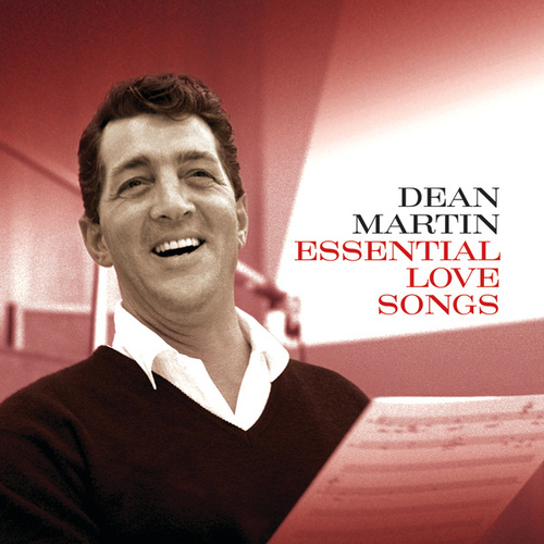 Essential Love Songs by Dean Martin