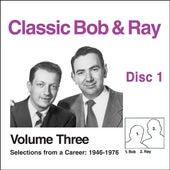 Classic Bob & Ray Vol. 3 Disc 1 by Bob and Ray