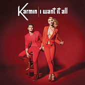 I Want It All von Karmin
