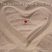 The Beach of Lounge & Chillout by Various Artists