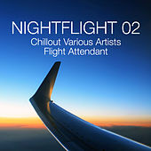 Nightflight 02 - Chillout Various Artists Flight Attendant by Various Artists