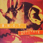 Activate by Snot