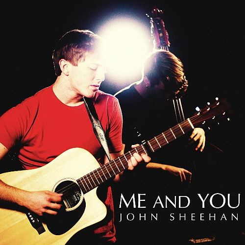 Me and You [Live Performance] by John Sheehan