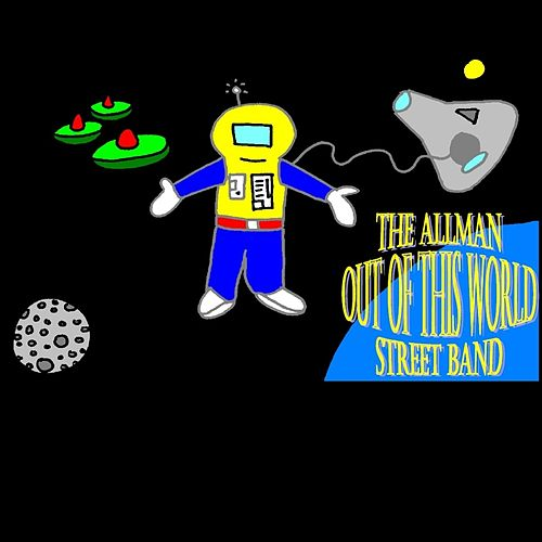Out of This World by The Allman Street Band