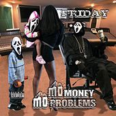 Mo Money Mo Problems by Friday