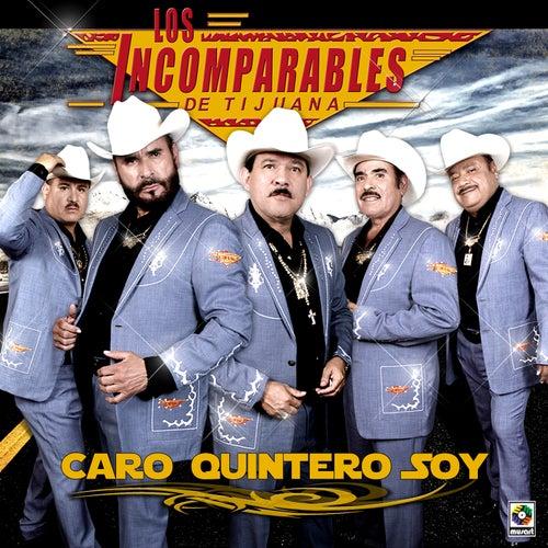 Caro Quintero Soy by Los Incomparables De Tijuana