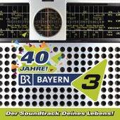 40 Jahre Bayern 3 von Various Artists