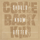 Should Know Better by Comeback Kid
