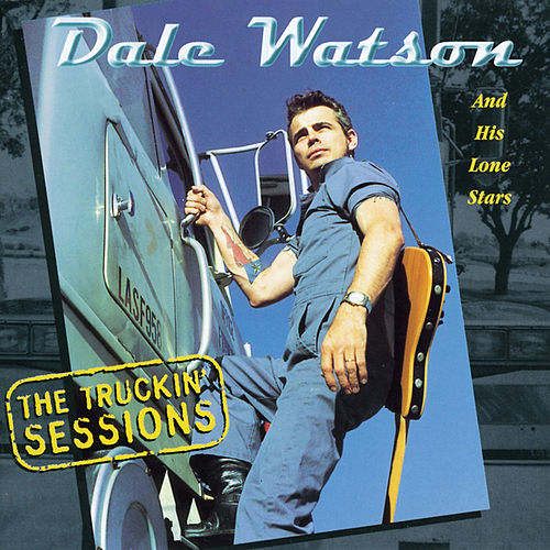 The Truckin' Sessions by Dale Watson