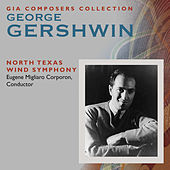 Composer's Collection: George Gershwin by conductor Eugene Migliaro Corporon