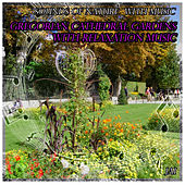 Sounds of Nature with Music: Gregorian Cathedral Gardens with Relaxation Music by Jai