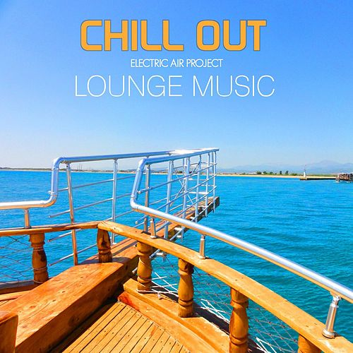 Chillout & Lounge Music by Electric Air Project