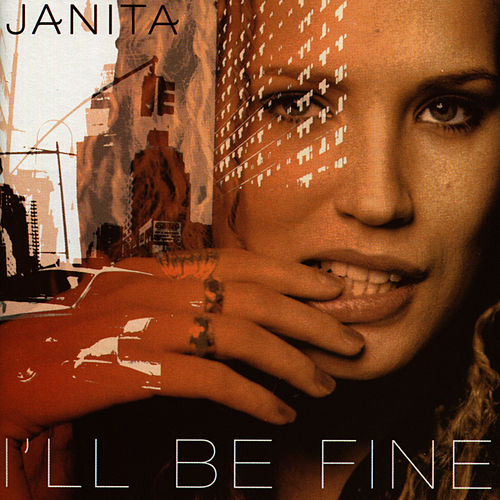 I'll Be Fine by Janita