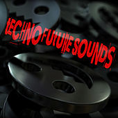 Techno Future Sounds by Various Artists