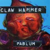 Pablum by Claw Hammer