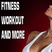Fitness Workout and More by Various Artists