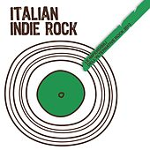Italian Indie Rock (Le Imperdibili dell'Alternative Rock 2013) by Various Artists