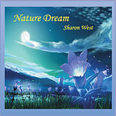 Nature Dream by Sharon West