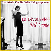 La Divina del Bel Canto. Ana María Cecilia Sofía Kalogeropoúlou by Various Artists