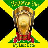 My Last Date by Hortense Ellis