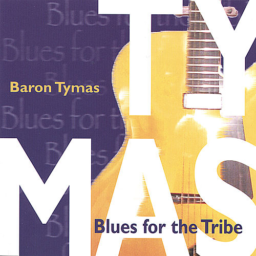 Blues for the Tribe by Baron Tymas
