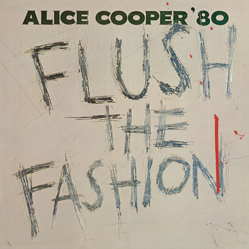 Flush The Fashion by Alice Cooper