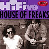 Rhino Hi-Five: House Of Freaks by House Of Freaks