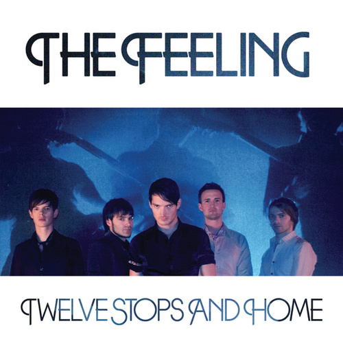 Twelve Stops And Home by The Feeling