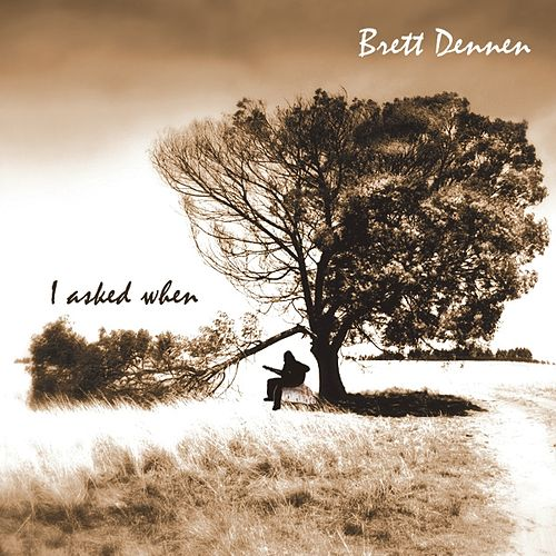 I Asked When Ep by Brett Dennen