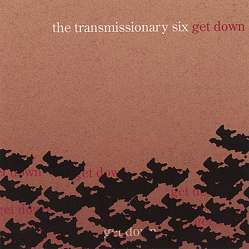 Get Down by Transmissionary Six