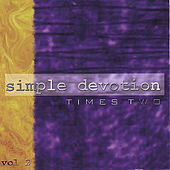 Simple Devotion Vol. 2 by Times Two
