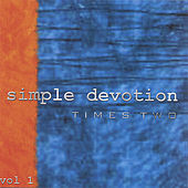 Simple Devotion Vol. 1 by Times Two