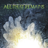 Behind The Silence And Solitude by All That Remains