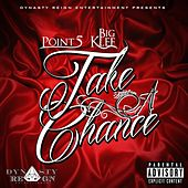 Take A Chance (feat. Big Klef) - Single by Point5