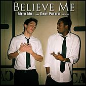 Believe Me (feat. Dave Patten) by Meek Mill