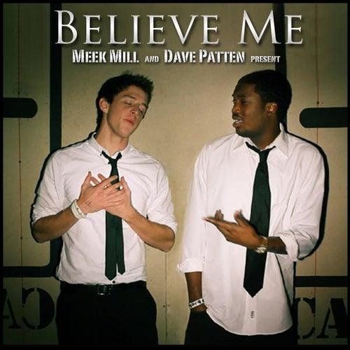Believe Me (feat. Dave Patten) by Meek Mill