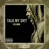 Talk My Sh*t - Single by WOW