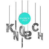 Kindisch Presents: Kindisch 2013 by Various Artists