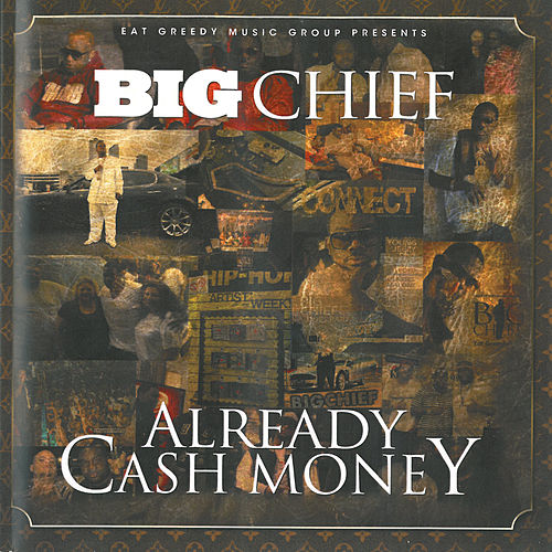 Already Cash Money by Big Chief