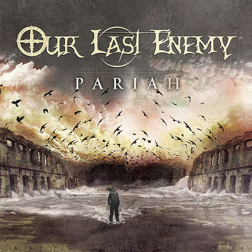 Pariah by Our Last Enemy