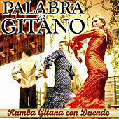 Palabra de Gitano. Rumba Gitana Con Duende by Various Artists