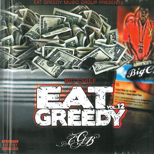 Eat Greedy, Vol. 12 by Big Chief