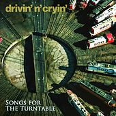 Songs for the Turntable by Drivin' N' Cryin'