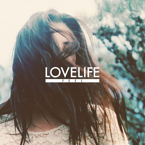 Feel EP by Love Life