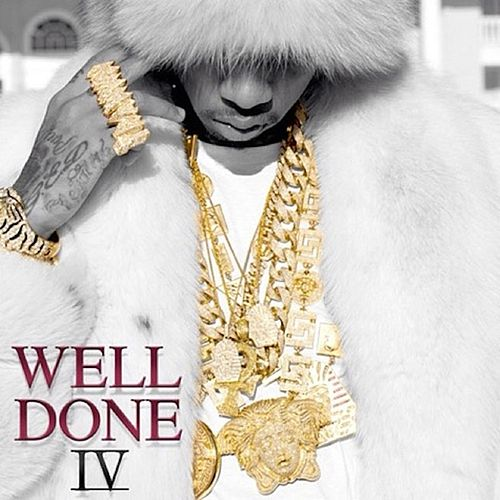 Well Done 4 by Tyga
